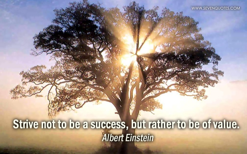 strive-not-to-be-a-success-but-rather-to-be-of-value-albert-einstein