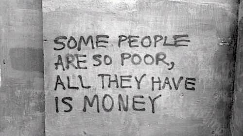 so poor, only has money